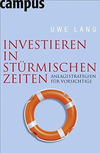 Investieren in stürmischen Zeiten: Anlagestrategien für Vorsichtige