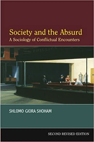 Society and the Absurd: A Sociology of Conflictual Encounters by Giora Shoham (2006-09-01)
