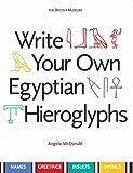 """Write Your Own Egyptian Hieroglyphs - Names · Greetings · Insults · Sayings"" av Angela McDonald"
