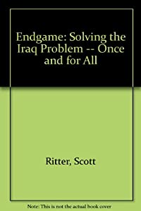 Endgame: Solving the Iraq Problem -- Once and for All by Simon & Schuster