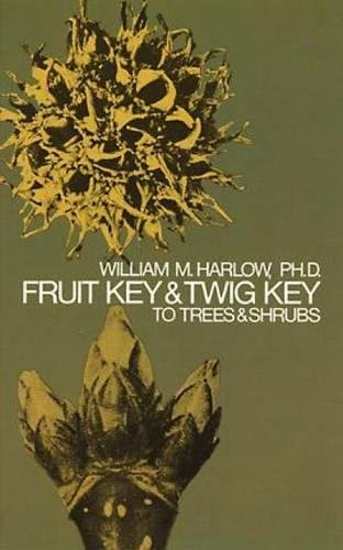 Fruit Key and Twig Key to Trees and Shrubs ()