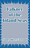 Falkner of the Inland Seas, James Oliver Curwood, 1410104125