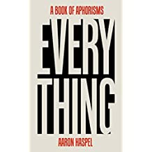 Everything: A Book of Aphorisms
