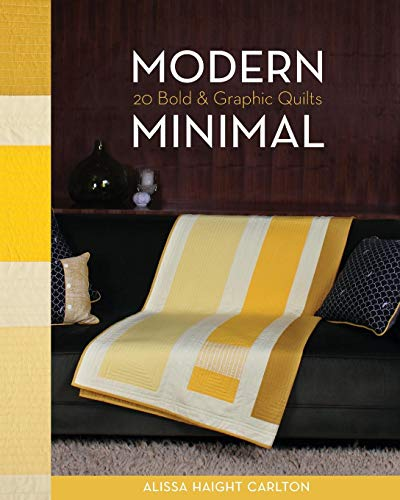 (Modern Minimal: 20 Bold & Graphic Quilts)