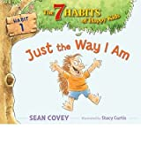 [Just the Way I Am: Habit 1] [by: Sean Covey]