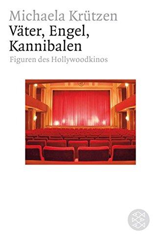 Väter, Engel, Kannibalen: Figuren des Hollywoodkinos (Figuren des Wissens/Bibliothek)