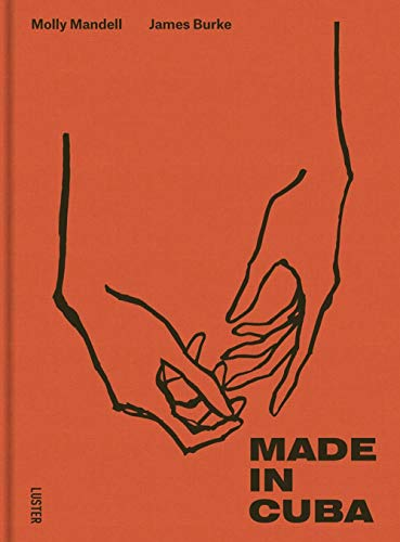 Made in Cuba features 30 creative professionals, makers and entrepreneurs on the island. Writers and photographers Molly Mandell and James Burke dive into the remarkable DIY (do-it-yourself) culture that permeate...