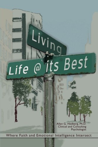 Living Life @ Its Best: Where Faith and Emotional Intelligence Intersect