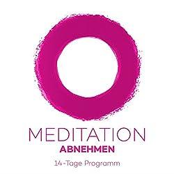Meditation Abnehmen: 14-Tage Programm