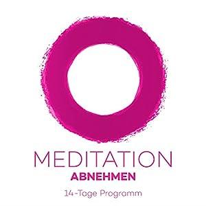 Meditation Abnehmen: 14-Tage Programm Hörbuch