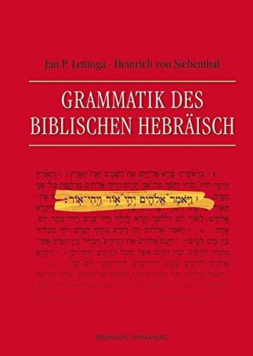 Grammatik des Biblischen Hebräisch Gebundenes Buch – 15. Dezember 2016 Heinrich von Siebenthal Jan P. Lettinga Brunnen 3765595551