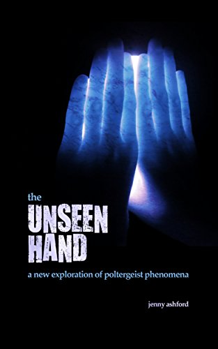 The unseen hand a new exploration of poltergeist phenomena the unseen hand a new exploration of poltergeist phenomena by ashford jenny fandeluxe Document