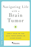 Navigating Life with a Brain Tumor (Brain and Life Books)