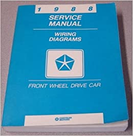 1988 chrysler service manual wiring diagrams - front wheel drive car (1988  fwd wiring diagram): chrysler motors: amazon com: books