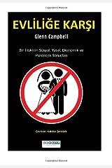 Evlilige Karsi: Bir Iliskinin Sosyal, Yasal, Ekonomik ve Psikololjik Sonuclari [Paperback] [2012] (Author) Glenn Campbell, Cemal Atila, Habibe Senturk Paperback