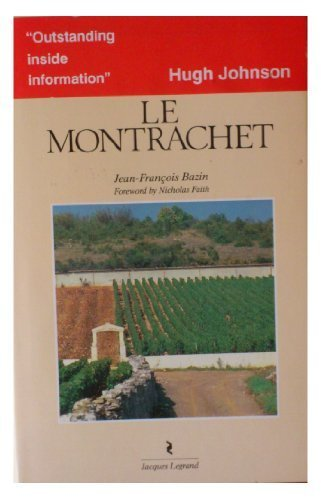 Le Montrachet (Bernard Ginestet's Guide to the Vineyards of (Montrachet French Wine)
