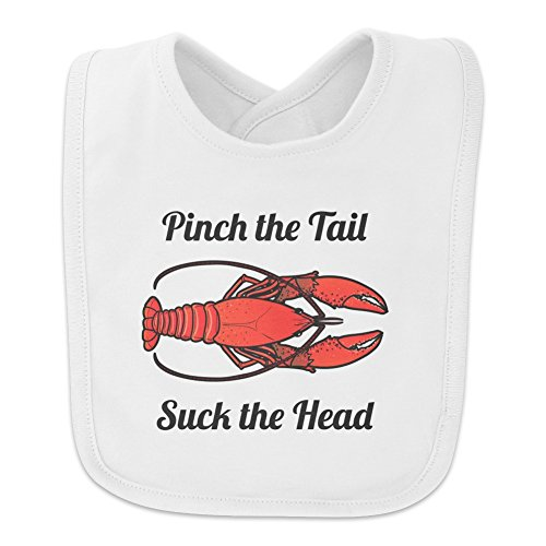 Crawfish Pinch the Tail Suck the Head Crayfish Louisiana Saying Baby Bib - White
