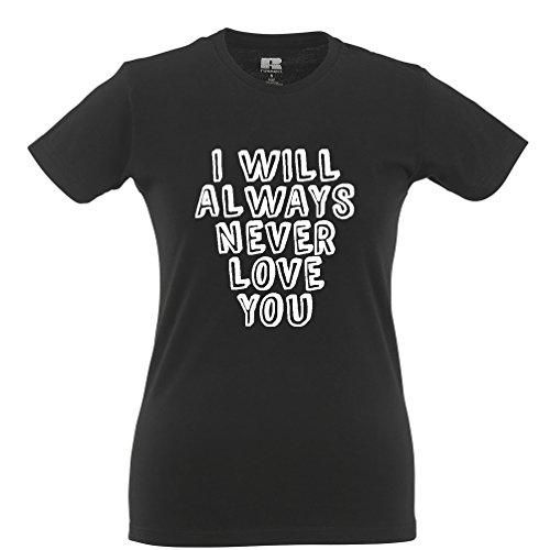 Tim And Ted I Will Always Never Love You Gift Printed Slogan Quote Design Womens T-Shirt