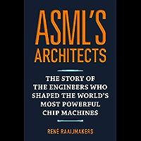 ASML's Architects (English Edition)