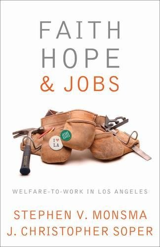 Faith, Hope, and Jobs: Welfare-to-Work in Los Angeles (Religion and Politics)