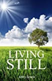 [(Living Still : Walking in Peace in the Midst of Life)] [By (author) Abby Lewis] published on (June, 2012)
