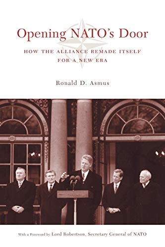 Opening NATO's Door: How the Alliance Remade Itself for a New Era (A Council on Foreign Relations Book)