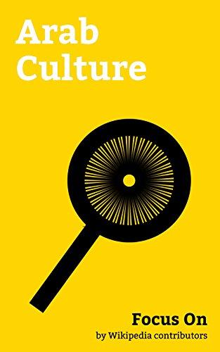 Focus On: Arab Culture: Hookah, Keffiyeh, Arabic Music, Harem, Arabian Horse, Niqāb, Oud, Arab Cuisine, Islamic Philosophy, Dabke, etc.]()