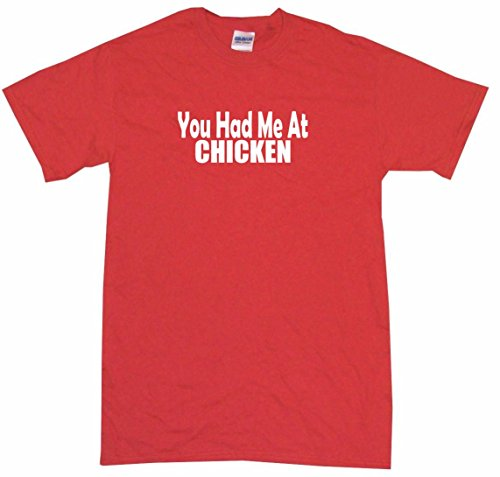 You Had Me at Chicken Men's Tee Shirt XL-Red