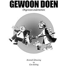 Gewoon Doen, Ongewoon ondernemen (Dutch Edition)