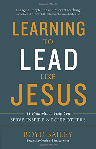 FREE Learning to Lead Like Jesus: 11 Principles to Help You Serve, Inspire, and Equip Others<br />R.A.R