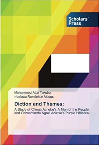 Diction And Themes A Study Of Chinua Achebes A Man Of The People