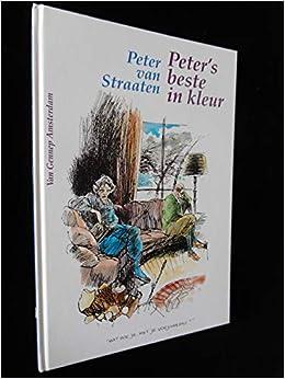 Peter S Beste In Kleur Peter Van Straaten 9789055150601 Amazon