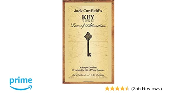 Jack Canfields Key To Living The Law Of Attraction A Simple Guide