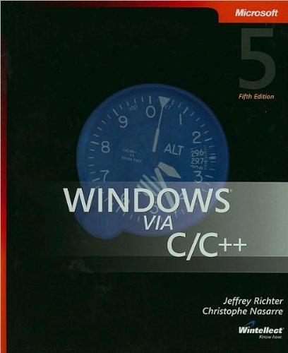 Read Online Windows via C/C++ (Pro - Developer) (text only) 5th edition by J.M.Nasarre.C.Nasarre pdf