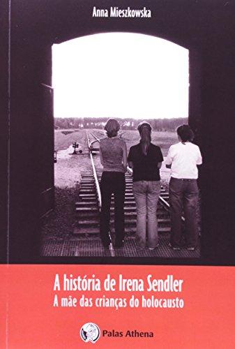 A História de Irena Sendler. A Mãe das Crianças do Holocausto