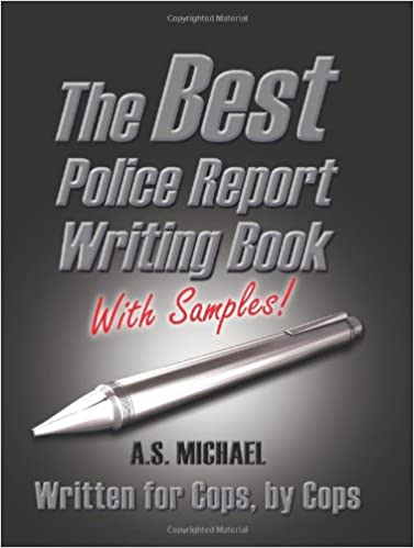 The Best Police Report Writing Book With Samples Written For Police