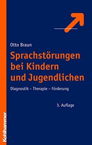 Sprachstörungen bei Kindern und Jugendlichen: Diagnostik - Therapie - Förderung