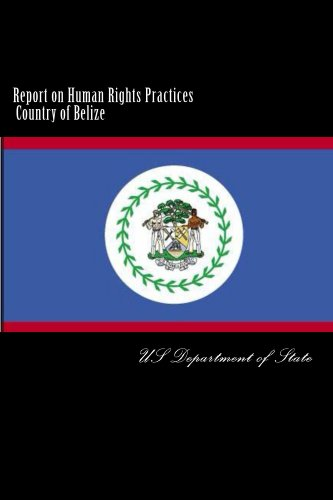 Report on Human Rights Practices Country of Belize