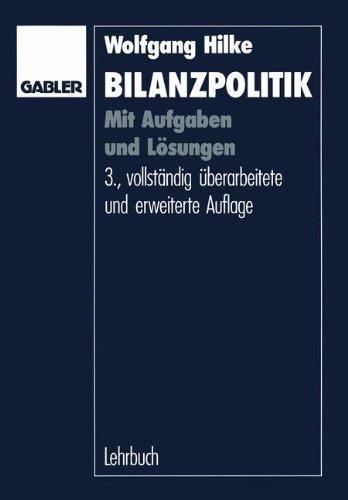 Bilanzpolitik: Mit Aufgaben und Lösungen (German Edition)