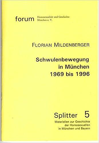 Florian Mildenberger: Schwulenbewegung in München 1969 bis 1996