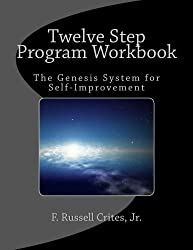 Twelve Step Program Workbook: The Genesis System for Self-Improvement