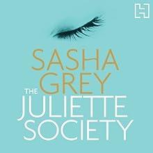 The Juliette Society | Livre audio Auteur(s) : Sasha Grey Narrateur(s) : Sasha Grey