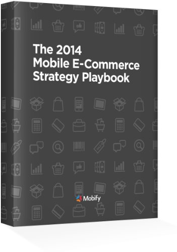 The 2014 Mobile E-Commerce Strategy Playbook