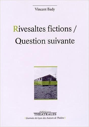 Livres gratuits en ligne Rivesaltes fictions / Question suivante pdf