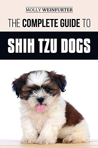 The-Complete-Guide-to-Shih-Tzu-Dogs-Learn-Everything-You-Need-to-Know-in-Order-to-Prepare-For-Find-Love-and-Successfully-Raise-Your-New-Shih-Tzu-Puppy