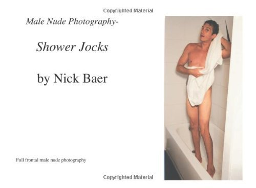 Male Nude Photography- Shower Jocks [Paperback] [2007] (Author) Nick Baer