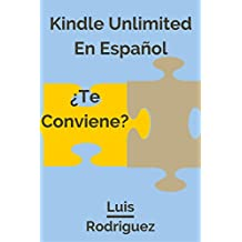 Kindle Unlimited en Español:¿Te Conviene?: ¿Qué tan Limitado es Kindle Unlimited? (Libros Gratis y Más nº 1) (Spanish Edition)