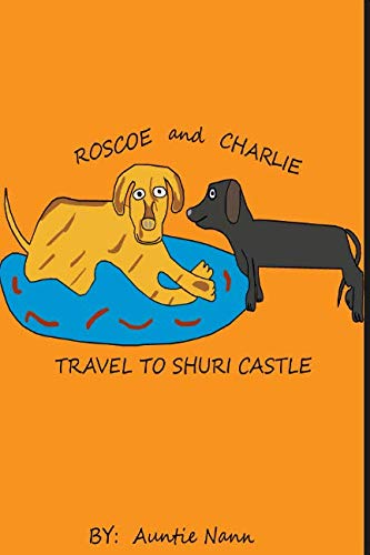 - Roscoe and Charlie Travel: To Shuri Castle (RC Travels)