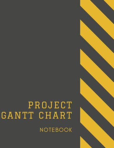 Project Gantt Chart Notebook: Construction Themed Ideal for Project and Productivity Management | Program, Design, Plan and Manage Any Project With ... Book Makes Organizing and Goal Setting Easy