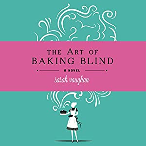 The Art of Baking Blind Audiobook